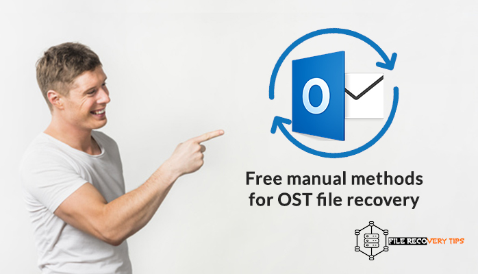 This image talks about the Top 6 Methods Free manual methods for OST file recovery in 2019/2016/2013/2007