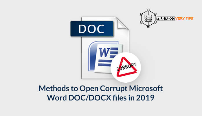 This image describes the Top 10 Methods to Open Corrupt Microsoft Word DOC/DOCX files in 2019