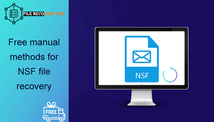 This image explains the free manual methods for NSF file recovery in 2019